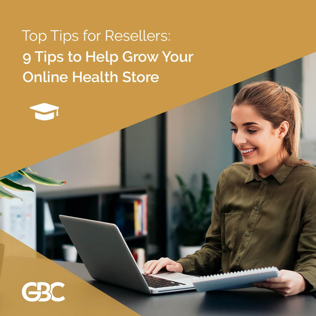 Reseller Top Tips:   9 tips to help grow your online health store